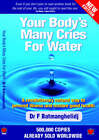 Your Body's Many Cries for Water: A Revolutionary Natural Way to Prevent Illness and Restore Good Health by F. Batmanghelidj (Paperback, 2004)