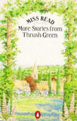More Stories from Thrush Green: Battles at Thrush Green/Return to Thrush