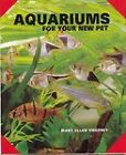 Aquariums for Your New Pet by Mary E. Sweeney (Paperback, 1990)
