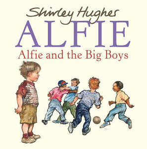 Alfie-and-the-Big-Boys-Shirley-Hughes-Book