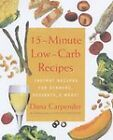 15-Minute Low-Carb Recipes: Instant Recipes for Dinners, Desserts and More by Dana Carpender (Paperback, 2004)