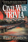 Civil War Trivia and Fact Book: Unusual and Often Overlooked Facts about America's Civil War by Webb Garrison (Paperback / softback, 1992)