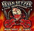 Red Hot & Live von Brian & The Nashvillains Setzer (2007)