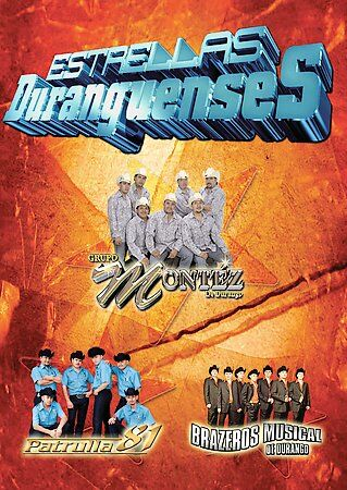 Grupo Montezpatrulla 81brazerosmusical Estrellas Duranguenses