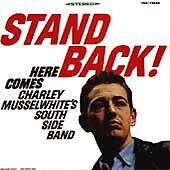 Charley Musselwhite's South Side Band - Stand Back! (VMD 79232)