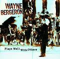 Plays Well With Others von Wayne Bergeron (2007)