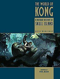 The-World-of-Kong-A-Natural-History-of-Skull-Island-1st-Edition-New