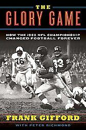 The-Glory-Game-by-Frank-Gifford-Peter-Richmond-2008-Hardcover