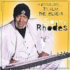 Good Day to Sing & Play the Blues * by Sonny Rhodes (CD, Aug-2001, Stony Plain (Canada))