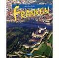 Franken aus der Luft von Franz X. Bogner (2008, Gebundene Ausgabe)