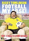 Ricky Tomlinson - Football My Arse (DVD, 2010)
