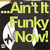 Ain't It Funky Now! (CDBGPD 149)
