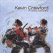 Kevin Crawford In Good Company CD ***NEW***