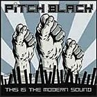 Pitch Black - This Is the Modern Sound (2005)