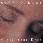 Stacey Kent - Close Your Eyes (1997)