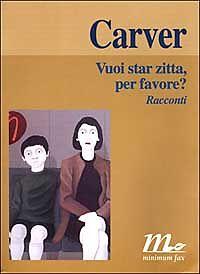 Vuoi star zitta, per favore? di Raymond Carver