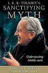 J. R. R. Tolkien's Sanctifying Myth by B...