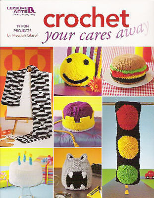 Crochet Your Cares Away 19 Fun Projects Sale