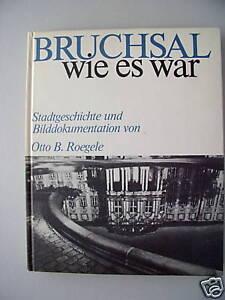 Bruchsal-wie-es-war-1976-Stadtgeschichte-Bilddokumentat