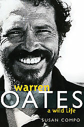 Warren Oates: A Wild Life (Screen Classics) by Susan A.