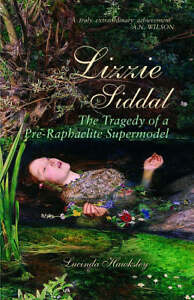 Lizzie-Siddal-The-Tragedy-of-a-Pre-Raphaelite-Supermodel-by-Lucinda-Hawksley