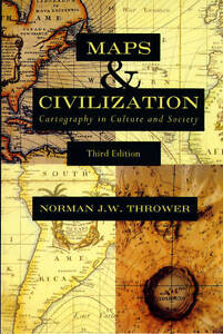 Maps and Civilization – Cartography in Culture and  Society 3e, Norman J W