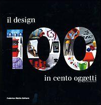 Il design in 100 oggetti