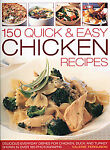150 Quick & Easy Chicken Recipes: Delicious Everyday Dishes for Chicken, Duck and Turkey