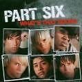 What's That Sound von Part Six (2007)
