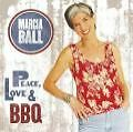Peace,Love & BBQ von Marcia Ball (2008)