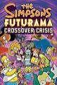 The Simpsons Futurama Crossover Crisis von Matt Groening (2010, Gebundene Ausgabe)