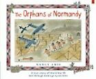 Orphans of Normandy by Nancy Amis (Paperback, 2004)
