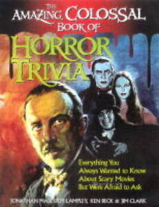 Amazing Colossal Book Horror Trivia Everything You Always Wa by Lampley Jonathan