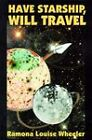 Have Starship, Will Travel by Ramona Louise Wheeler (Paperback / softback, 2000)