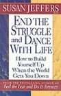 End the Struggle and Dance with Life: How to Build Yourself Up When the World Gets You Down by Susan J. Jeffers (Paperback, 1996)