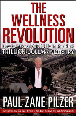 The Wellness Revolution: How to Make a Fortune Hardcover Paul-Zane Pilzer