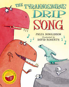 Julia-Donaldson-The-Tyrannosaurus-Drip-Song-WBD-Book