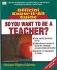 So, You Want to be a Teacher... by Marianne Pilgrim Calabrese (Paperback, 2002)
