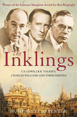The Inklings C. S. Lewis J. R. R. Tolkien and Their Friends by Humphrey