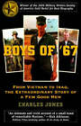 Boys of '67: From Vietnam to Iraq, the Extraordinary Story of a Few Good Men by Charles Jones (Paperback, 2007)