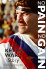 No Pain No Gain: The Kevin Ward Story by David Sampson, Kevin Ward (Paperback, 2003)