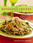 Rotisserie Chicken Cookbook: Home Made Meals with Store Bought Convenience by Michelle Anderson (Paperback, 2008)