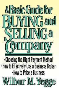 Basic-Guide-to-Buying-and-Selling-a-Company-Wilbur-M-Yegge-Book