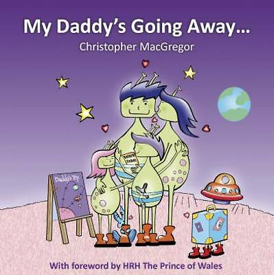MacGregor, Christopher, My Daddy's Going Away: Helping Families Cope with Patern