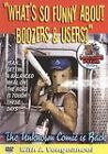 Whats So Funny About Boozers and Users (DVD, 2007)