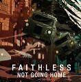 Not Going Home von Faithless (2010)
