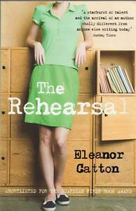 The-Rehearsal-by-Eleanor-Catton-Paperback-2010