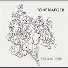 Tonetraeger - This Is Not Here (2005)