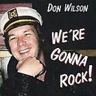 We're Gonna Rock by Don Wilson (CD, Jul-2004, Legend (import))