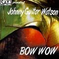 Bow Wow von Johnny Guitar Watson (1996)